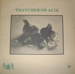 Thatcher On Acid - Thatcher On Acid
