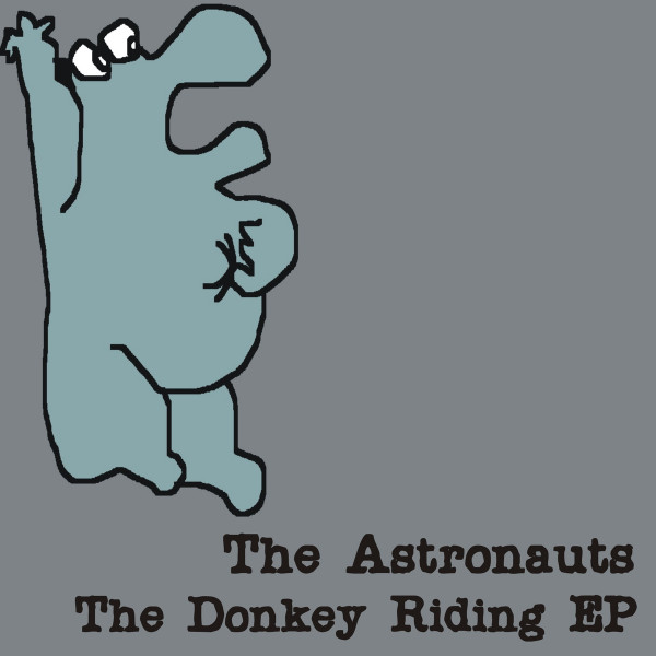 The Astronauts - The Donkey Riding EP