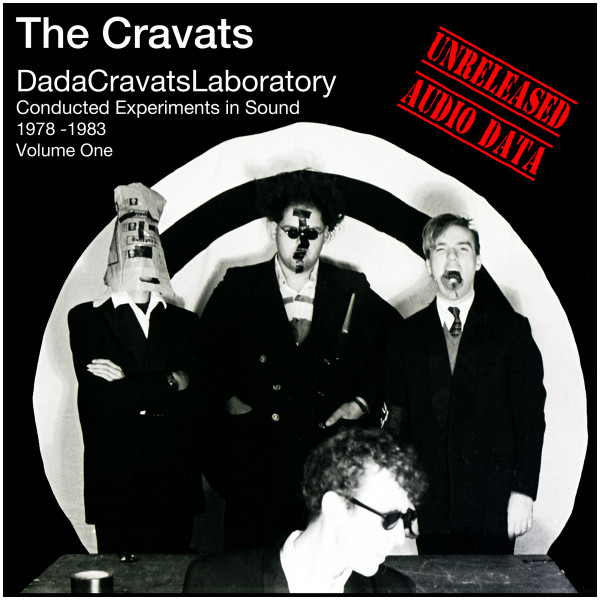 The Cravats - Conducted Experiments In Sound Volume One 1980 - 1983 (Unreleased Audio Data)