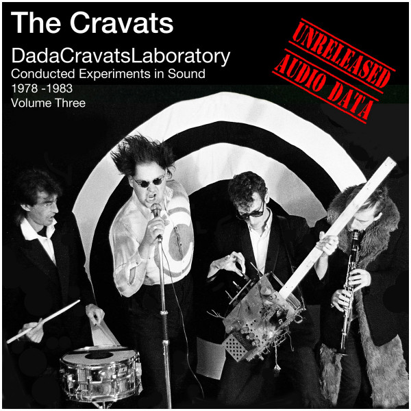 The Cravats - Conducted Experiments In Sound Volume Three 1978 - 1983 (Unreleased Audio Data)