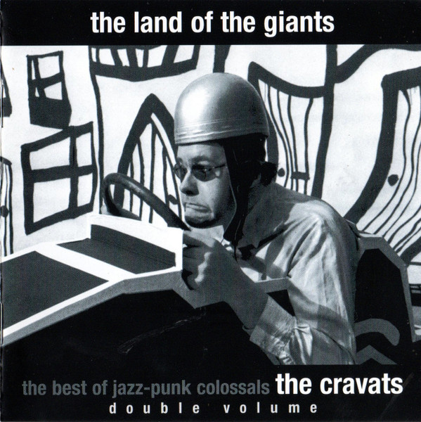 The Cravats - The Land Of The Giants (The Best Of Jazz-Punk Colossals)