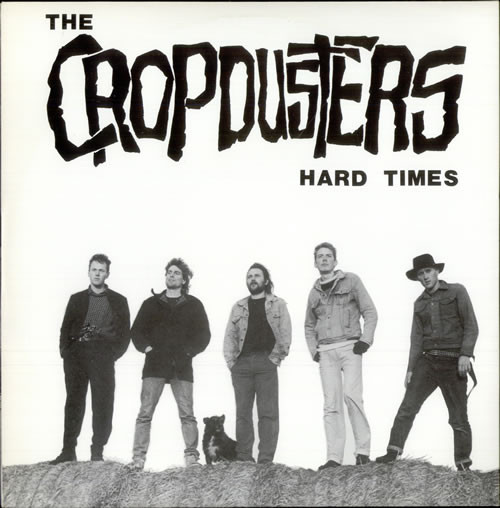 The Cropdusters - Hard Times