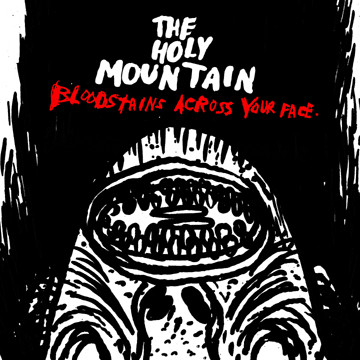 The Holy Mountain - Bloodstains Across Your Face
