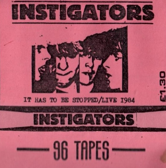 The Instigators - It Has To Be Stopped/Live 1984