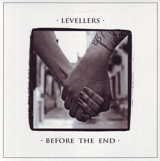 The Levellers - Before The End