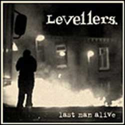 The Levellers - Last Man Alive