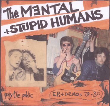 The Mental - Pay The Public (EPs And Demos 79 · 80)
