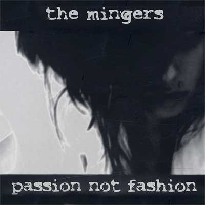 The Mingers - Passion Not Fashion