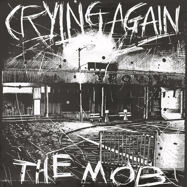The Mob - Crying Again
