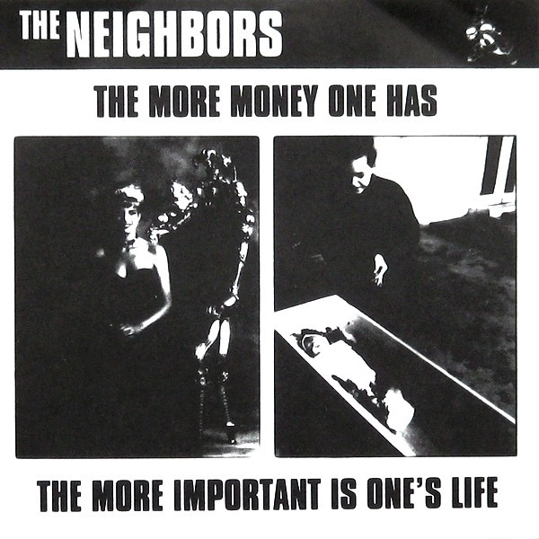 The Neighbors - The More Money One Has - The More Important Is One