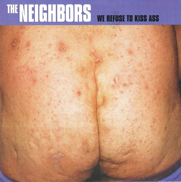 The Neighbors - We Refuse To Kiss Ass