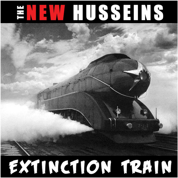 The New Husseins - Extinction Train