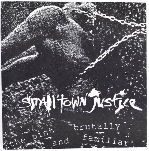 The Pist - Small Town Justice