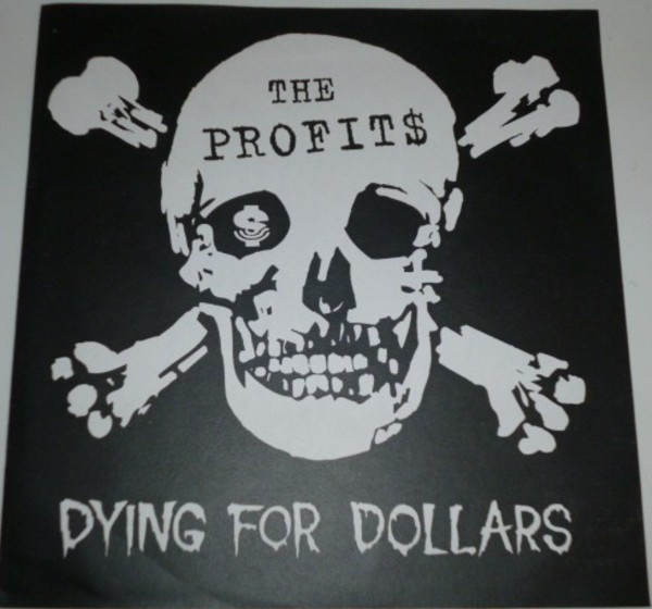 The Profits - Dying For Dollars