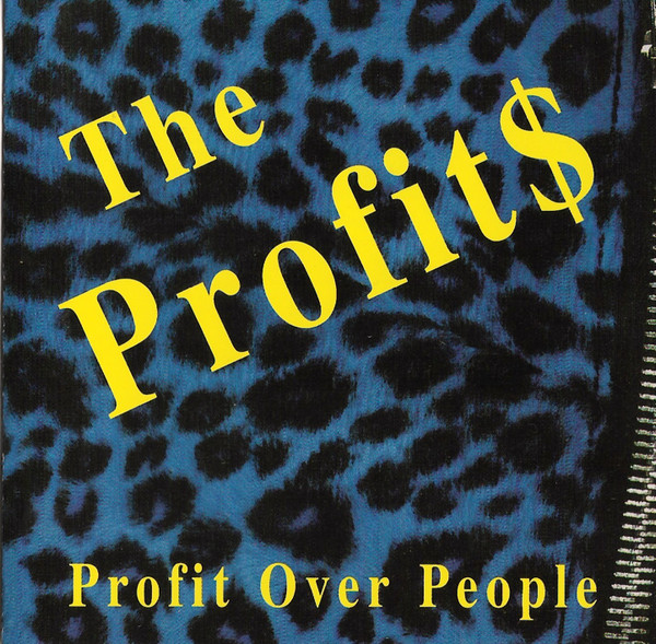 The Profits - Profit Over People