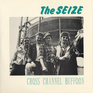 The Seize - Cross Channel Buffoon