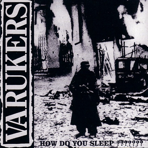 The Varukers - How Do You Sleep ???????