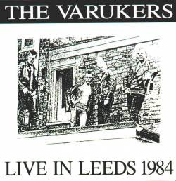 The Varukers - Live In Leeds 1984