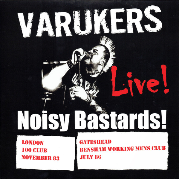 The Varukers - Noisy Bastards!