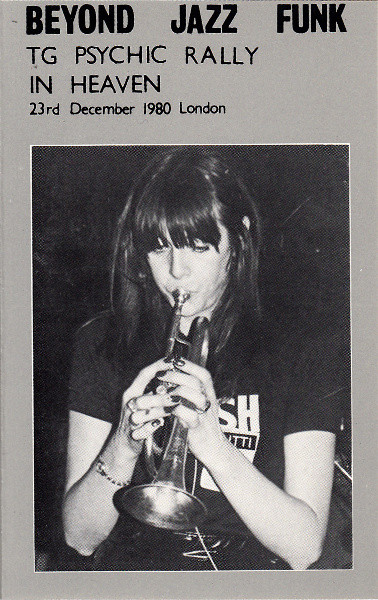 Throbbing Gristle - Beyond Jazz Funk (TG Psychic Rally In Heaven - 23rd December 1980 London)