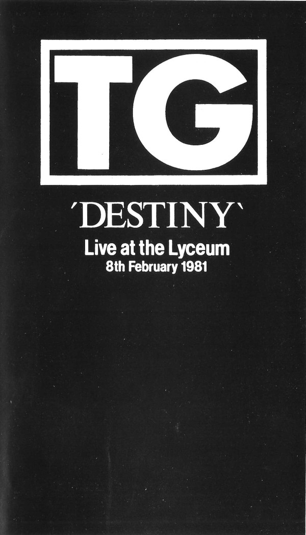 Throbbing Gristle - Destiny (Live At The Lyceum 8th February 1981)