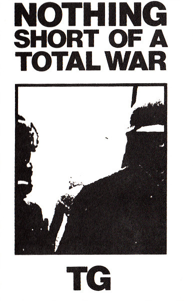 Throbbing Gristle - Nothing Short Of A Total War