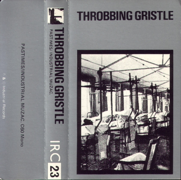 Throbbing Gristle - Pastimes / Industrial Muzac