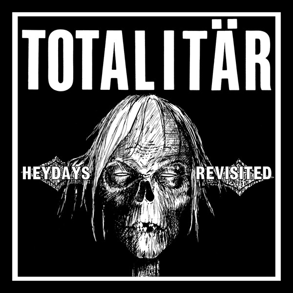 Totalitär - Heydays Revisited