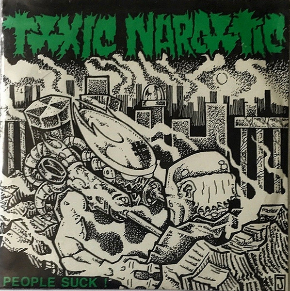 Toxic Narcotic - People Suck!