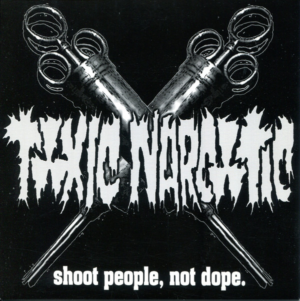 Toxic Narcotic - Shoot People Not Dope