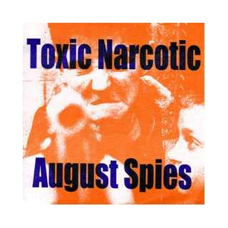 Toxic Narcotic - Toxic Narcotic / August Spies
