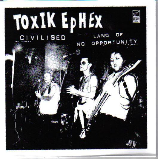 Toxik Ephex - Civilised / Land Of No Opportunity