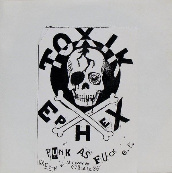 Toxik Ephex - Punk As Fuck E.P.