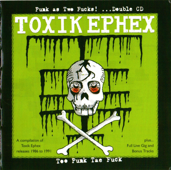 Toxik Ephex - Punk As Two Fucks! ... Too Punk Tae Fuck