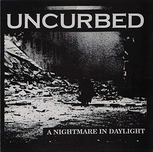 Uncurbed - A Nightmare In Daylight