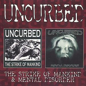 Uncurbed - The Strike Of Mankind / Mental Disorder