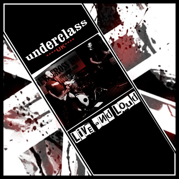 Underclass Uk - Live And Loud