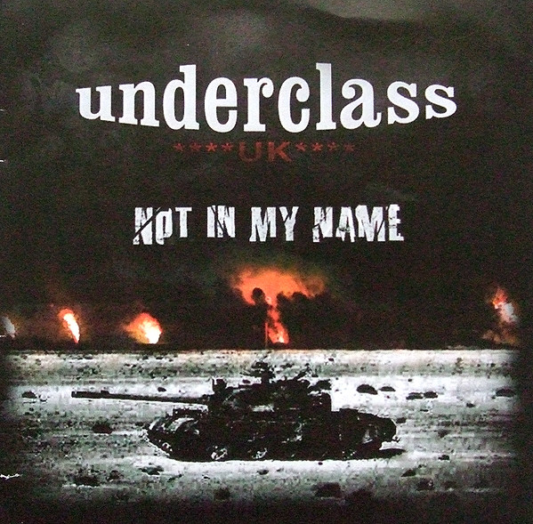 Underclass Uk - Not In My Name