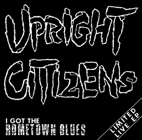 Upright Citizens - I Got The Hometown Blues (Limited Live E.P.)