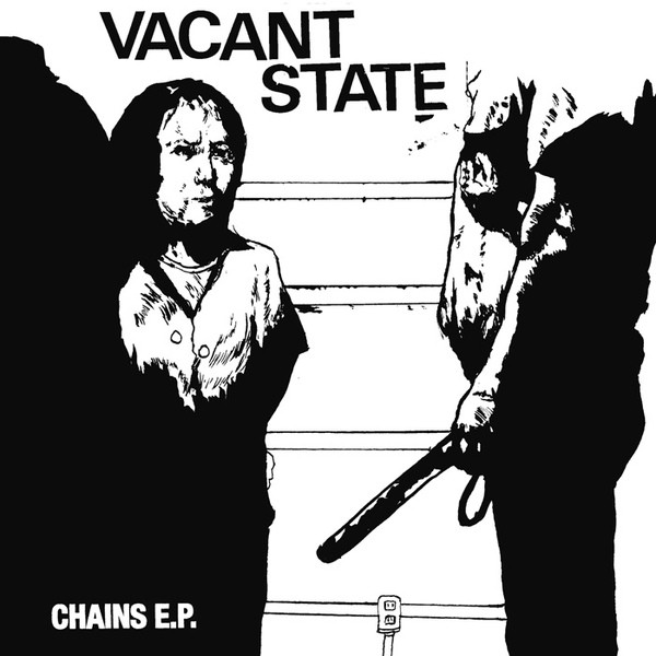 Vacant State - Chains E.P.