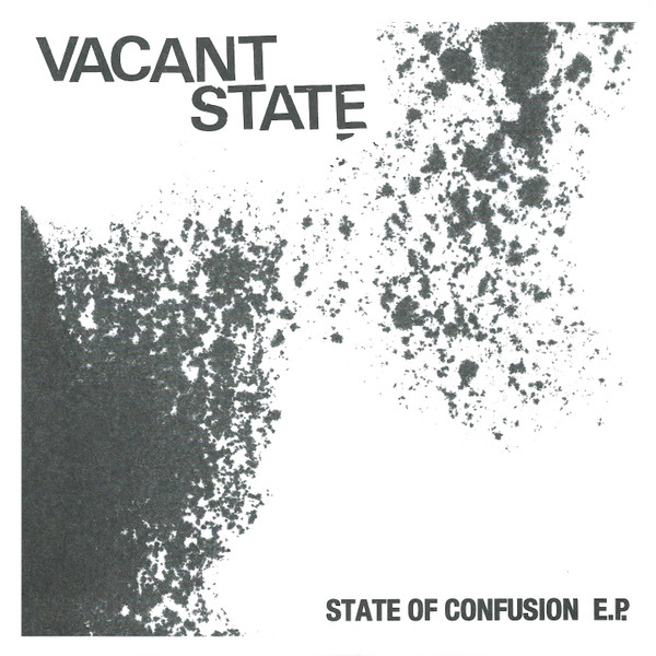Vacant State - State Of Confusion E.P.