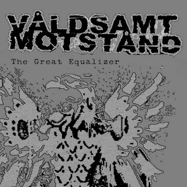 Våldsamt Motstånd - The Great Equalizer