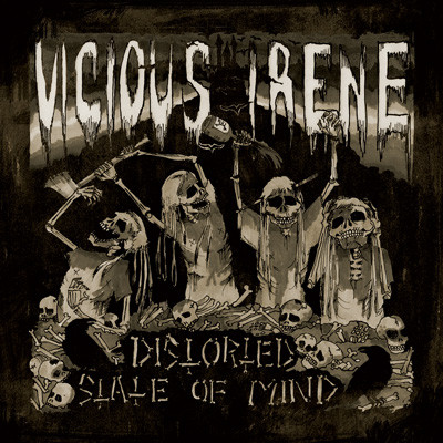 Vicious Irene - Distorted State Of Mind