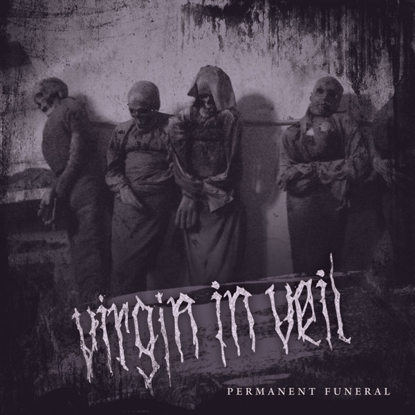 Virgin In Veil - Permanent Funeral