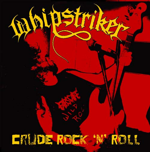 Whipstriker - Crude Rock