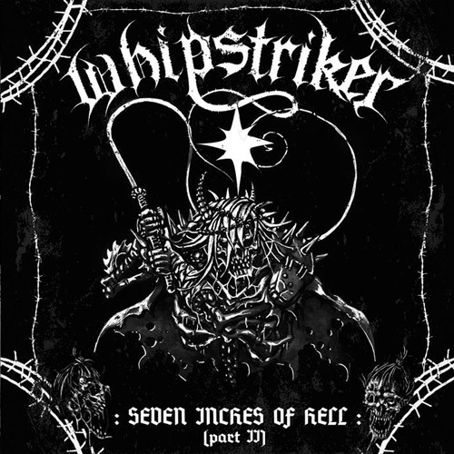 Whipstriker - Seven Inches Of Hell (Part II)