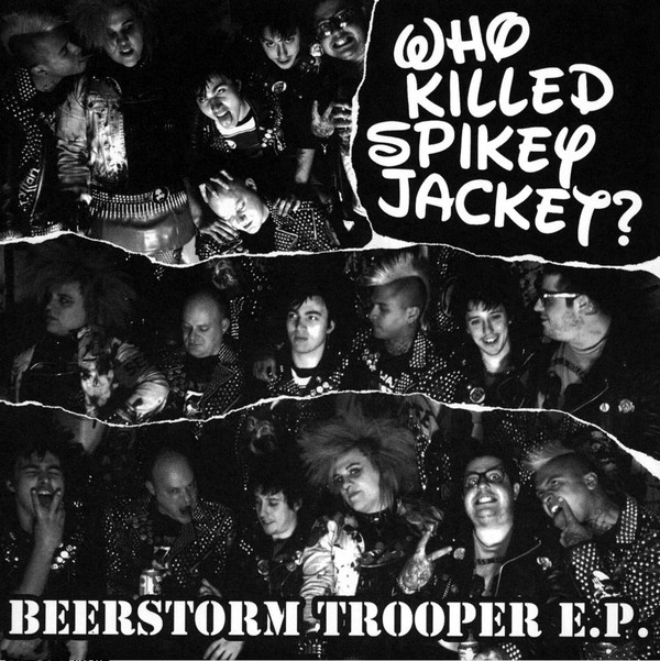Who Killed Spikey Jacket - Beerstorm Trooper E.P.
