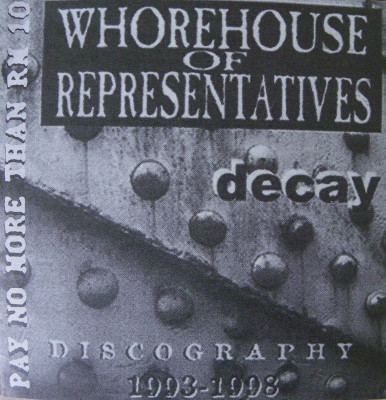 Whorehouse Of Representatives - Decay - Discography 1993-1998
