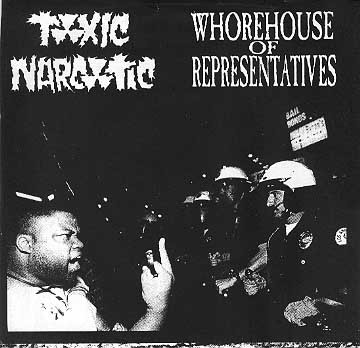 Whorehouse Of Representatives - Whorehouse Of Representatives / Toxic Narcotic