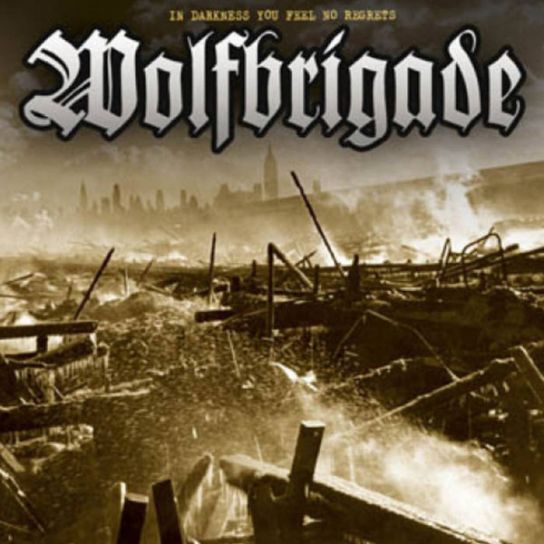 Wolfbrigade - In Darkness You Feel No Regrets